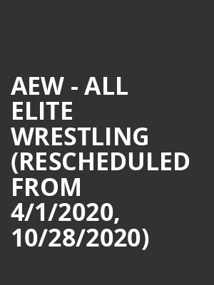 AEW - All Elite Wrestling (Rescheduled from 4/1/2020, 10/28/2020) at UW-Milwaukee Panther Arena
