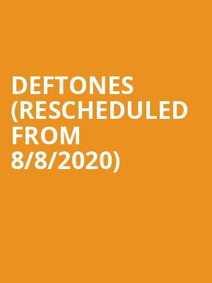 Deftones (Rescheduled from 8/8/2020) at The Rave