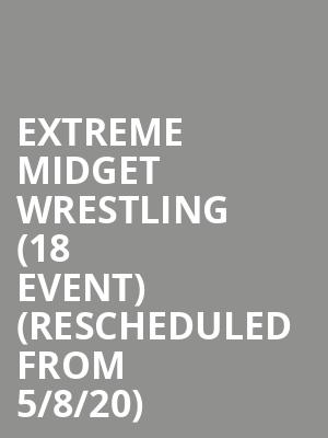 Extreme Midget Wrestling (18+ Event) (Rescheduled from 5/8/20) at Turner Hall Ballroom