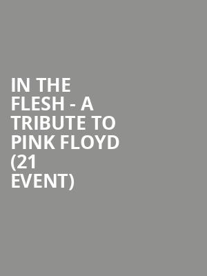In The Flesh - A Tribute To Pink Floyd (21+ Event) at Shank Hall