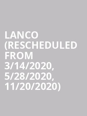 LANco (Rescheduled from 3/14/2020, 5/28/2020, 11/20/2020) at Eagles Ballroom