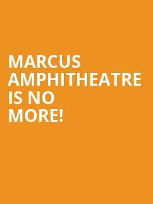 Marcus Amphitheatre is no more