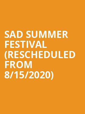 Sad Summer Festival (Rescheduled from 8/15/2020) at Eagles Ballroom
