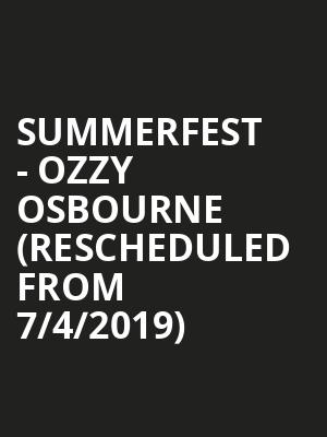 Summerfest - Ozzy Osbourne (Rescheduled from 7/4/2019) at American Family Insurance Amphitheater