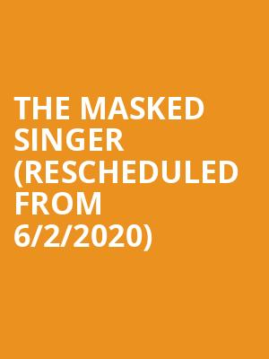 The Masked Singer (Rescheduled from 6/2/2020) at Riverside Theatre