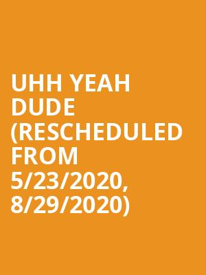 Uhh Yeah Dude  (Rescheduled from 5/23/2020, 8/29/2020) at The Back Room at Colectivo