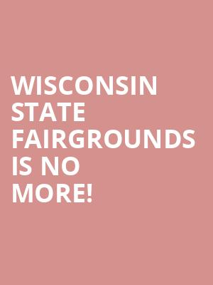 Wisconsin State Fairgrounds is no more