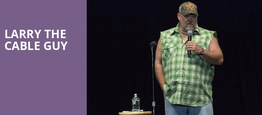 Larry The Cable Guy, Riverside Theatre, Milwaukee