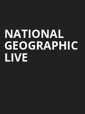 National Geographic Live Poster
