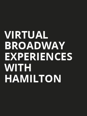Virtual Broadway Experiences with HAMILTON, Virtual Experiences for Milwaukee, Milwaukee